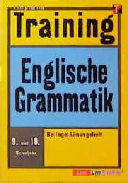 Training, Englische Grammatik, 9./10. Schuljahr