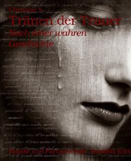 Tränen der Trauer: Nach einer wahren Geschichte