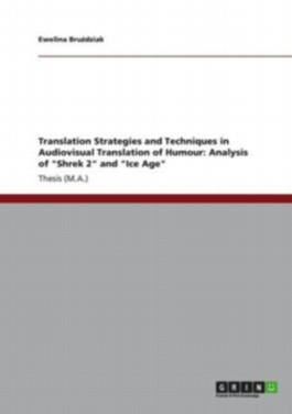 "Translation Strategies and Techniques in Audiovisual Translation of Humour: Analysis of ""Shrek 2"" and ""Ice Age"""