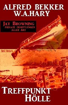 Treffpunkt Hölle: Ein Jay Browning Krimi