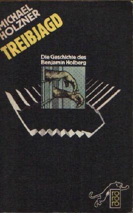 Treibjagd. Die Geschichte des Benjamin Holberg.