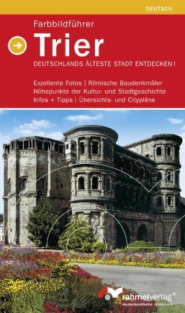 Trier - Farbbildführer; Deutschlands ältestete Stadt endecken! (Deutsche Ausgabe)