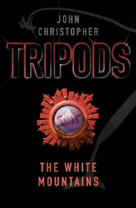 Tripods: The White Mountains: Book 1