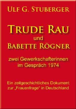 Trude Rau und Babette Rögner