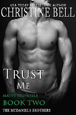 Trust Me: Matty and Kayla, Book 2 of 3 (McDaniels Brothers-Matty and Kayla)