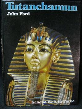 Tutanchamun. John Ford. [Dt. von Karin Hafner]