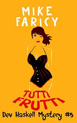 Tutti Frutti (Dev Haskell - Private Investigator Book 5)
