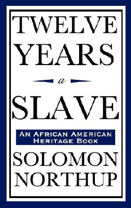 Twelve Years a Slave (Start Publishing LLC)