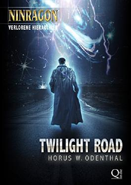 Twilight Road: (NINRAGON - Verlorene Hierarchien)