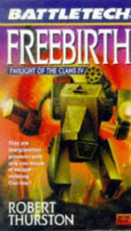 Twilight of the Clans: Freebirth v. 4 (Battletech)