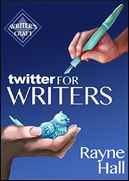 Twitter for Writers: The Author's Guide to Tweeting Success (Writer's Craft)
