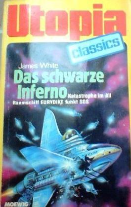 UTOPIA CLASSIS - Taschenbuch, Bd. 62, DAS SCHWARZE INFERNO, Raumschiff EURYDIKE funkt SOS...