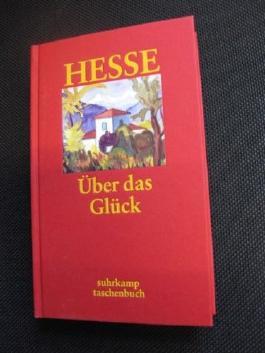 Über das Glück. Betrachtungen und Gedichte, Zusammnegestellt von Volker Michels. (Nur das Buch)