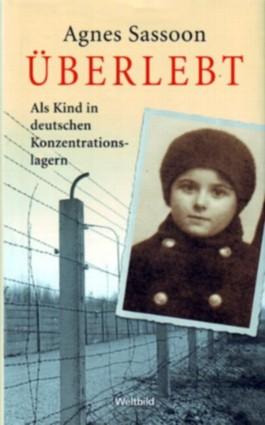 Überlebt. Als Kind in deutschen Konzentrationslagern