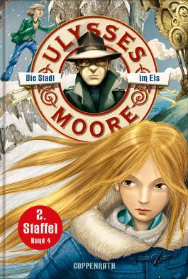 Ulysses Moore - Die Stadt im Eis