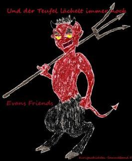 Und der Teufel lächelt immer noch: Kurzgeschichten-Sammlung Band II