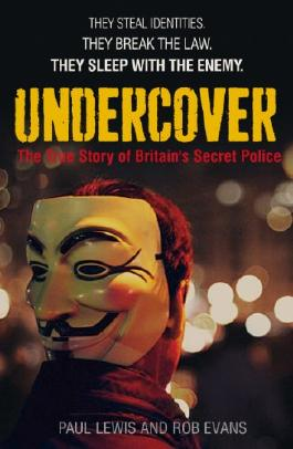 Undercover: The True Story of Britain's Secret Police