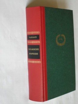 Ungarische Rhapsodie. Der Lebensroman von Franz Liszt
