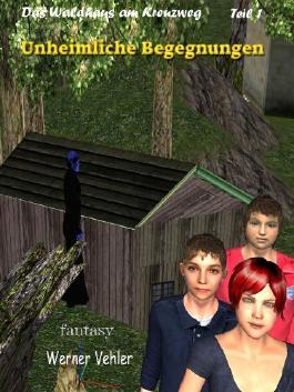 Unheimliche Begegnungen (Das Waldhaus am Kreuzweg)