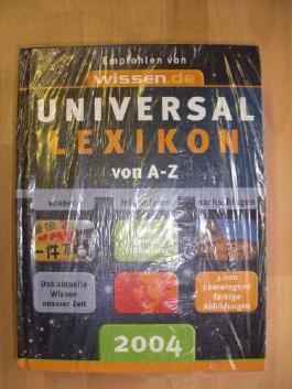 Universal Lexikon von A-Z : empfohlen von wissen.de : das aktuelle Wissen unserer Zeit : über 70.000 Stichwörter : 3.000 überwiegend farbige Abbildungen :