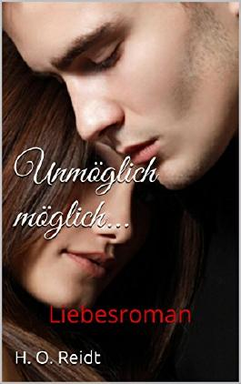 Unmöglich möglich...: Liebesroman