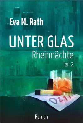 Unter Glas - Rheinnächte: (Teil 2)