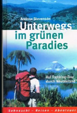 Unterwegs im grünen Paradies : auf Trekking-Tour durch Neuseeland.