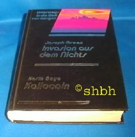 Unterwegs in die Welt von morgen: Invasion aus dem Nichts; Kallocain