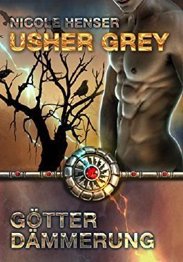 Usher Grey - Götterdämmerung: Roman 2 (Usher Grey - Jäger im Zeichen der Lust)