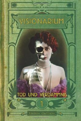 VISIONARIUM 1: Tod und Verdammnis