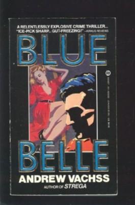 Vachss Andrew : Blue Belle (Signet Shakespeare)
