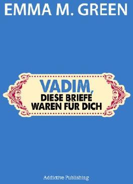 Vadim, diese Briefe waren für dich (Du + Ich: Wir Zwei)