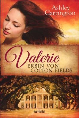Valerie - Erbin von Cotton Fields