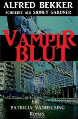 Vampirblut (Patricia Vanhelsing, die Jägerin der Nacht)