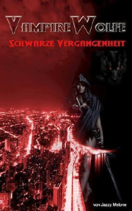 VampireWolfe: Schwarze Vergangenheit