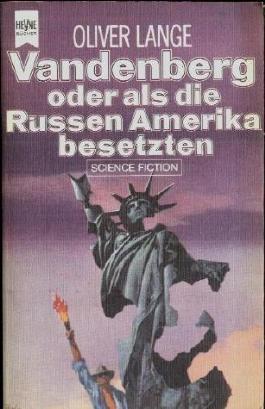 Vandenberg oder Als die Russen Amerika besetzten. Science Fiction-Roman. Deutsch von Herbert Schlüter. (Heyne TB 3493). Sauberes TB. - 384 S. (pages)