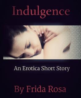 Vanessa's Indulgence (An Erotica Short Story)