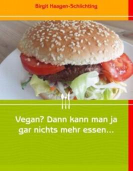 Vegan? Dann kann man ja gar nichts mehr essen...