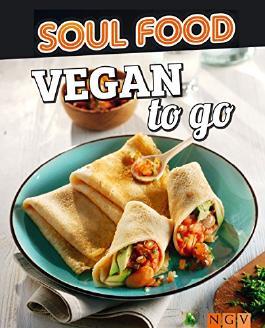 Vegan to go: 50 vegane Rezepte zum Mitnehmen (Soul Food)