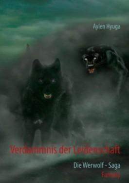 Verdammnis der Leidenschaft: Die Werwolf - Saga