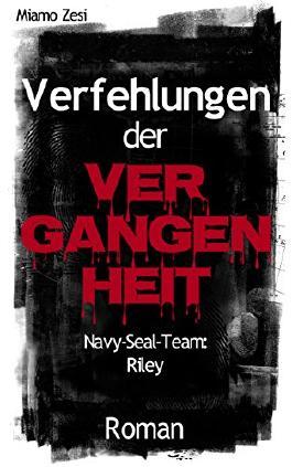 Verfehlungen der Vergangenheit: Navy-Seal-Team Riley