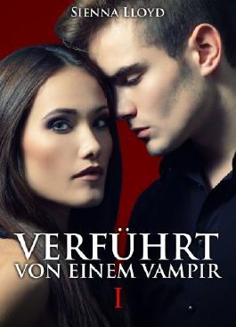 Verführt von einem Vampir - Band 1