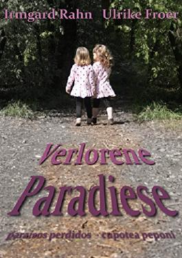 Verlorene Paradiese - paraísos perdidos - kupotea peponi