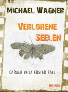 Carola Pütz erster Fall: Verlorene Seelen