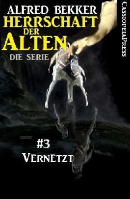 Vernetzt - Episode 3 (Herrschaft der Alten - Die Science Fiction Thriller Serie)