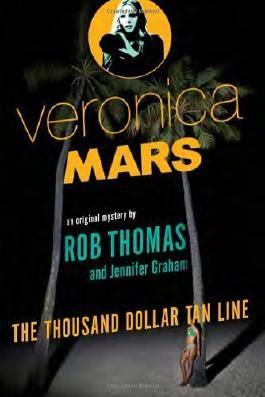 Veronica Mars: An Original Mystery by Rob Thomas: The Thousand-Dollar Tan Line (Vintage) by Thomas, Rob, Graham, Jennifer (2014) Paperback
