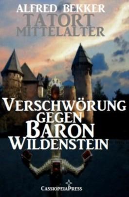 Verschwörung gegen Baron Wildenstein (Tatort Mittelalter)