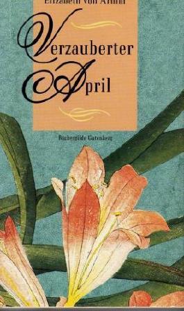 Verzauberter April : Roman. = The enschanted April ; 3763241884 Elizabeth von Arnim.