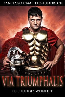 Via Triumphalis: Blutiges Weinfest