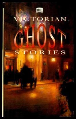 Victorian Ghost Stories (Senate Paperbacks)